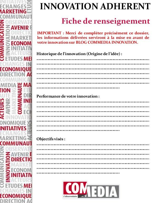 INNOVATION ADHERENT            Fiche de renseignementIMPORTANT : Merci de compléter précisément ce dossier,les information...