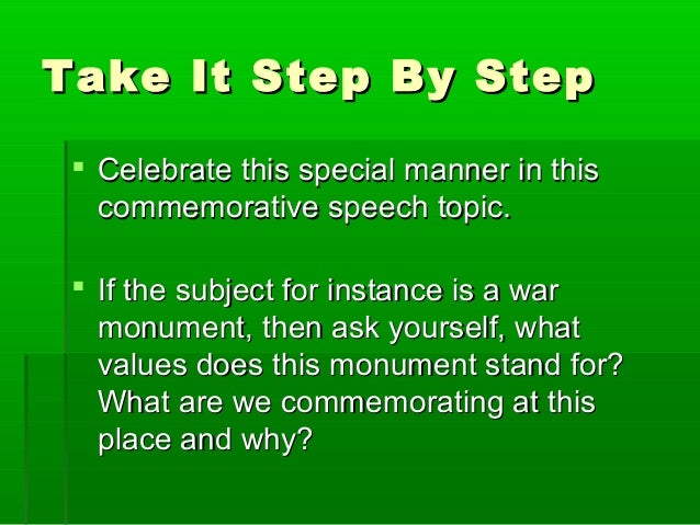 commemorative speech topics Types of special occasion speeches  commemorative speech and tribute  the topic or theme of the speech should relate to the occasion of the event relevant .