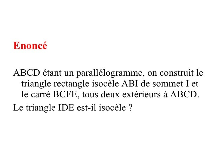 <ul><li>Enoncé </li></ul><ul><li>ABCD étant un parallélogramme, on construit le triangle rectangle isocèle ABI de sommet I...