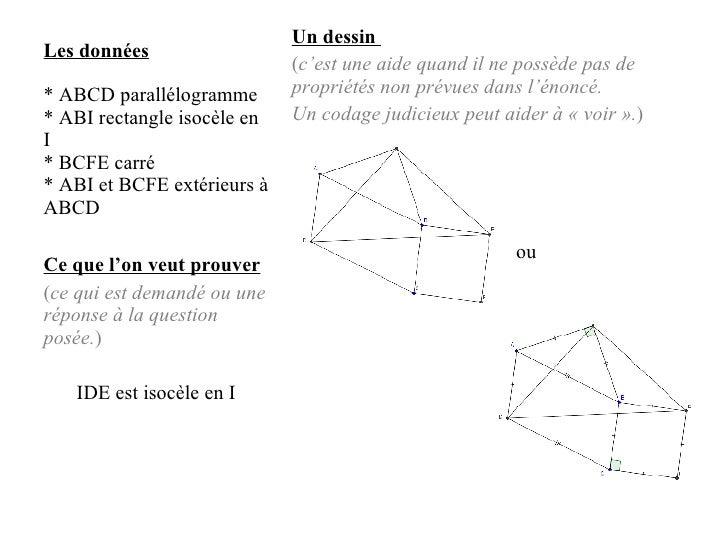 Les données * ABCD parallélogramme * ABI rectangle isocèle en I * BCFE carré * ABI et BCFE extérieurs à ABCD <ul><li>Un de...