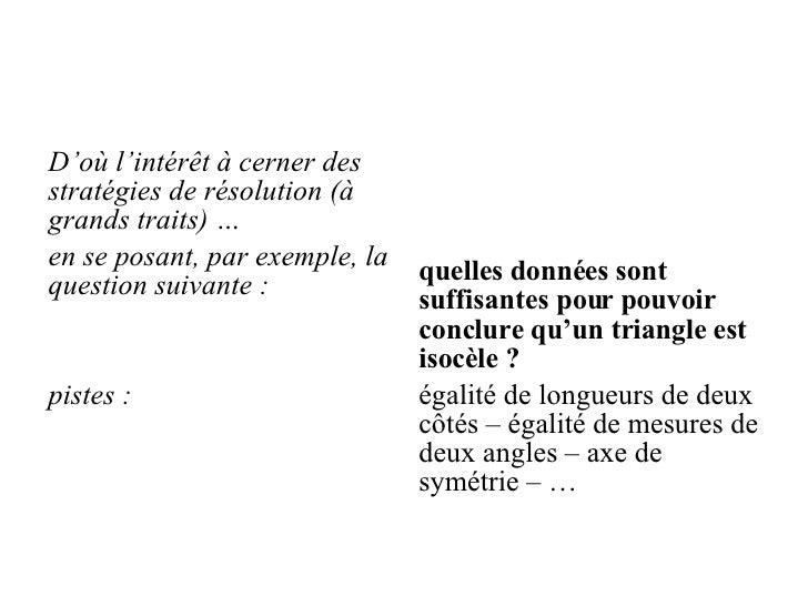 <ul><li>D'où l'intérêt à cerner des stratégies de résolution (à grands traits) … </li></ul><ul><li>en se posant, par exemp...