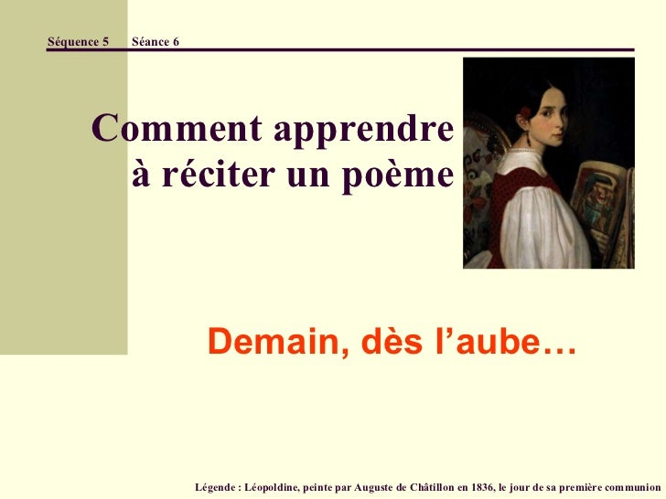 Comment apprendre   à réciter un poème Demain, dès l'aube… Séquence 5  Séance 6   Légende : Léopoldine, peinte par Auguste...