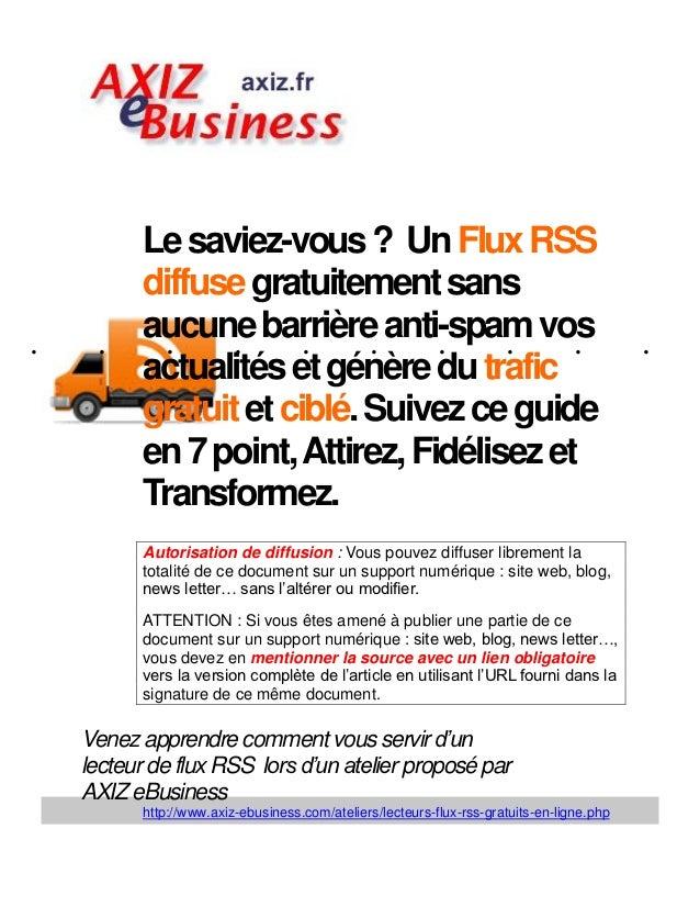 Le saviez-vous ? Un Flux RSS       diffuse gratuitement sans.    . aucune barrière anti-spam vos        .    .      .    ....
