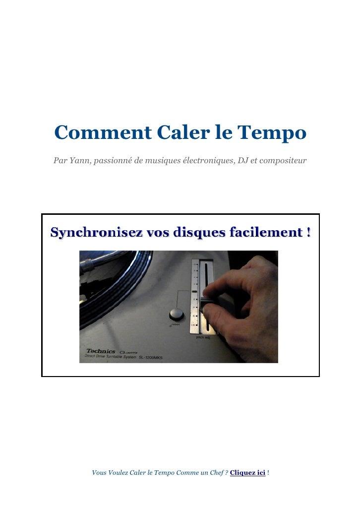 Comment Caler le TempoPar Yann, passionné de musiques électroniques, DJ et compositeur         Vous Voulez Caler le Tempo ...