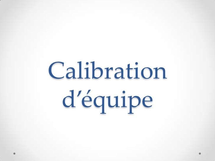 Calibration d'équipe