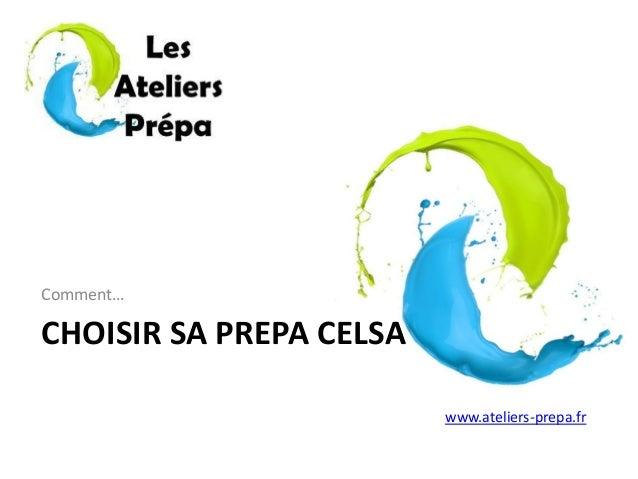 CHOISIR SA PREPA CELSA Comment… www.ateliers-prepa.fr