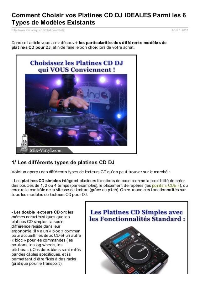 Comment Choisir vos Platines CD DJ IDEALES Parmi les 6Types de Modèles Existantshttp://www.mix- vinyl.com/platine- cd- dj/...