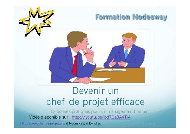Devenir un chef de projet efficace 12 bonnes pratiques pour un management humain Formation Nodesway ©Nodesway © Alain Fern...
