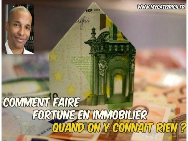 Comment faire fortune avec l'immobilier quand on y connait rien ! www.mycatisrich.fr BIENVENUE !!!