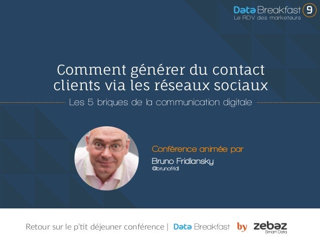 Retour sur le p'tit déjeuner conférence | Comment générer du contact clients via les réseaux sociaux Les 5 briques de la c...