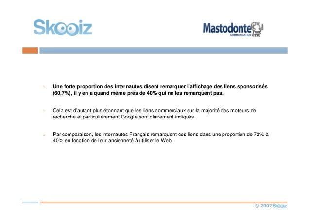 © 2007 Une forte proportion des internautes disent remarquer l'affichage des liens sponsorisés (60,7%), il y en a quand mê...