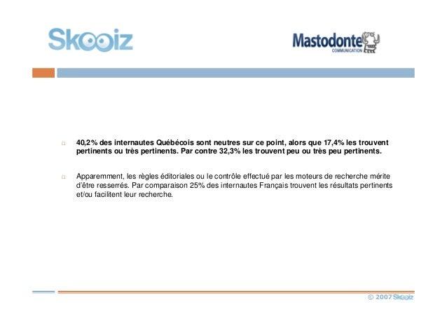 © 2007 40,2% des internautes Québécois sont neutres sur ce point, alors que 17,4% les trouvent pertinents ou très pertinen...