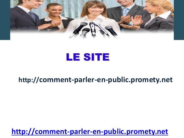 LE SITE http://comment-parler-en-public.promety.net http://comment-parler-en-public.promety.net