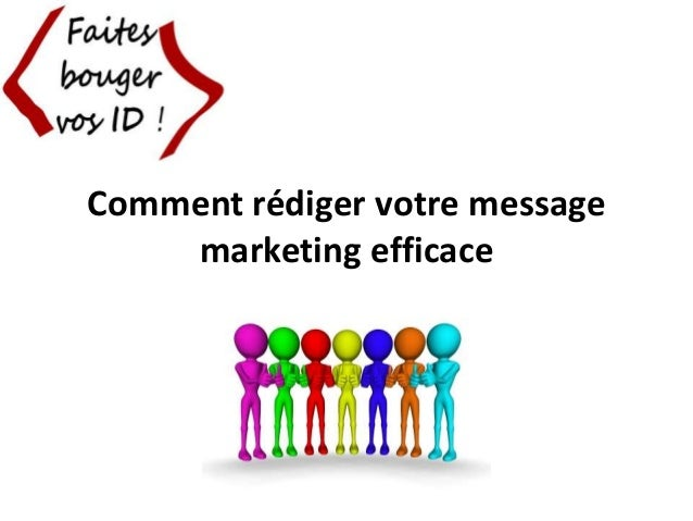 Comment rédiger votre message marketing efficace