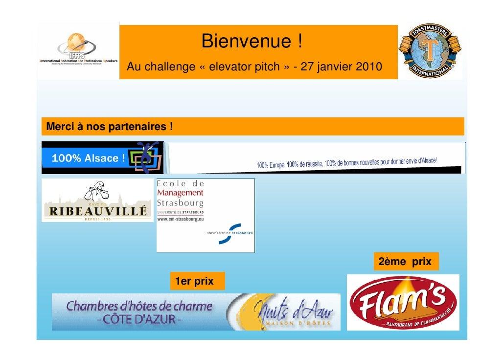 Bienvenue !                Au challenge « elevator pitch » - 27 janvier 2010    Merci à nos partenaires !                 ...