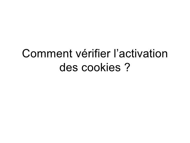 Comment vérifier l'activation des cookies ?