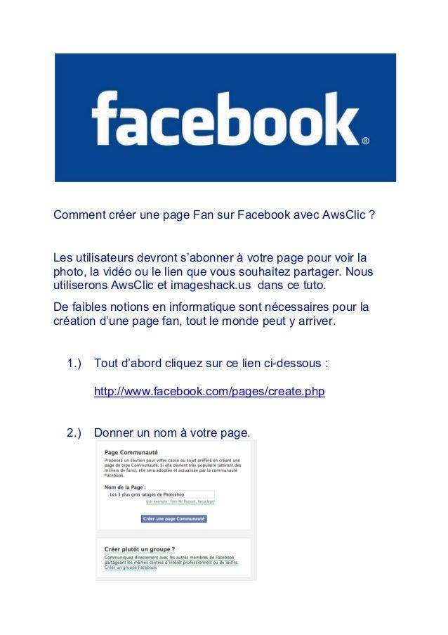 Comment créer une page Fan sur Facebook avec AwsClic ? Les utilisateurs devront s'abonner à votre page pour voir la photo,...