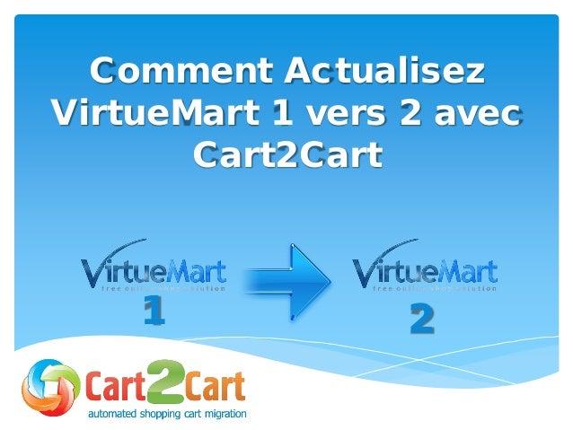 Comment Actualisez VirtueMart 1 vers 2 avec Cart2Cart 1 2