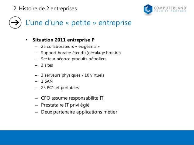 2. Histoire de 2 entreprises  L'une d'une « petite » entreprise •  Situation 2011 entreprise P – – – –  25 collaborateurs ...