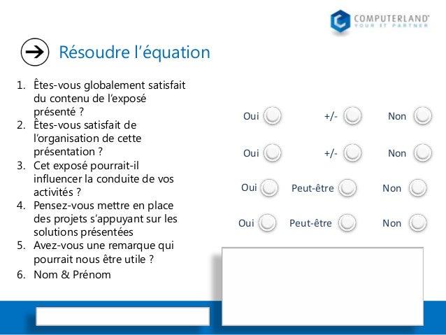 Résoudre l'équation 1. Êtes-vous globalement satisfait du contenu de l'exposé présenté ? 2. Êtes-vous satisfait de l'organ...