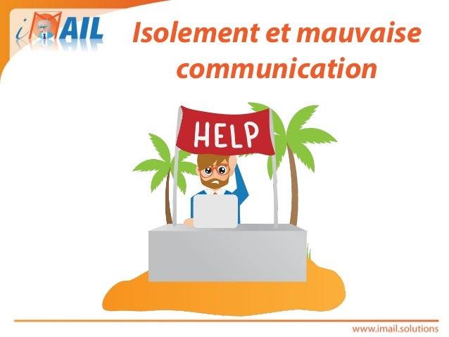 Isolement et mauvaise communication