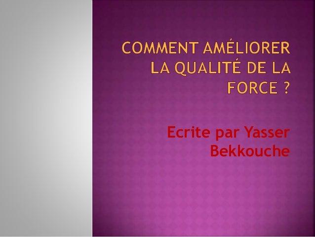 Ecrite par Yasser  Bekkouche