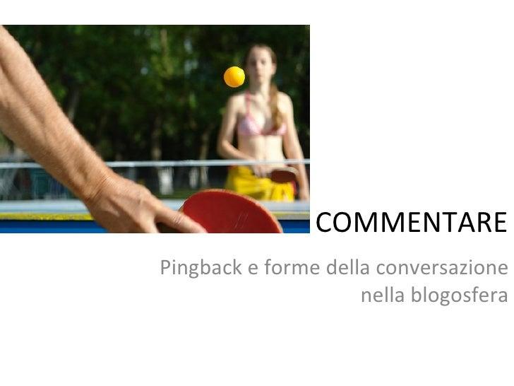 COMMENTARE Pingback e forme della conversazione nella blogosfera
