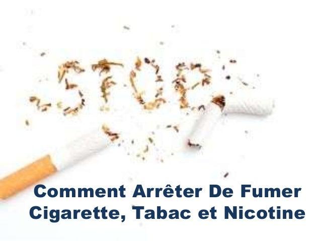 Comment Arrêter De FumerCigarette, Tabac et Nicotine