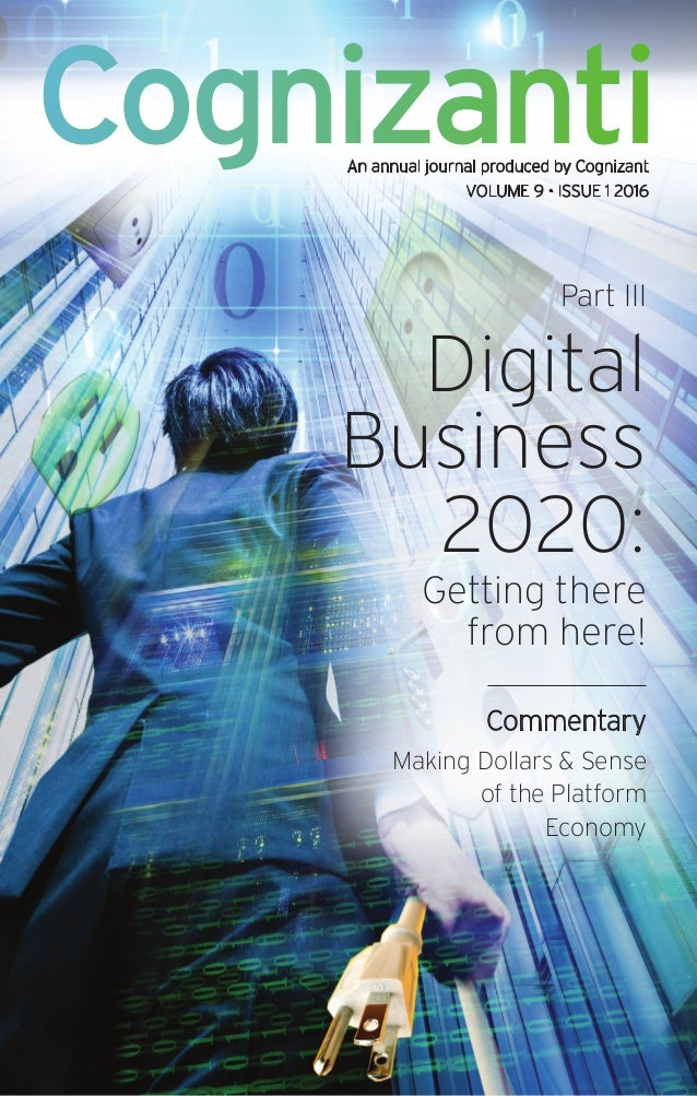Cognizanti Part III Digital Business 2020: Getting there from here! Commentary Making Dollars & Sense of the Platform Econ...
