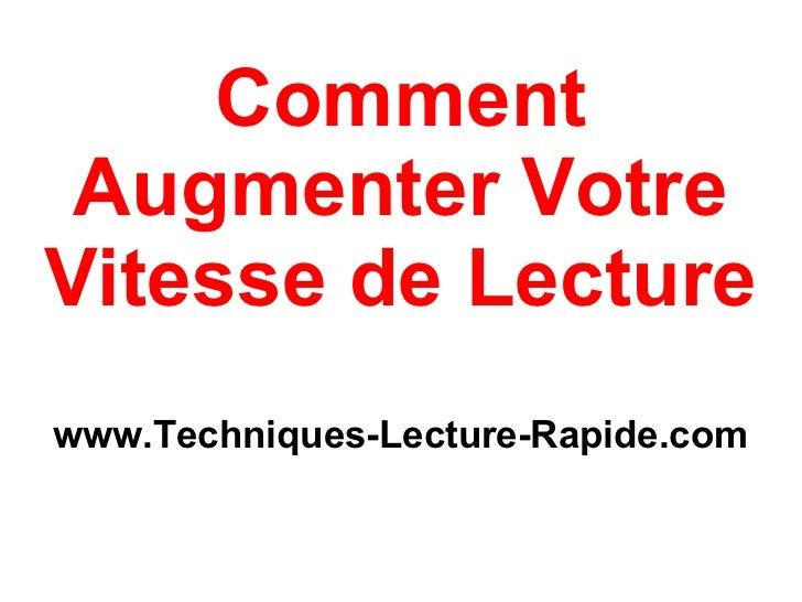 Comment Augmenter VotreVitesse de Lecturewww.Techniques-Lecture-Rapide.com