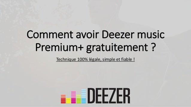 Comment avoir Deezer music Premium+ gratuitement ? Technique 100% légale, simple et fiable !