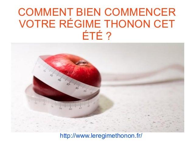 COMMENT BIEN COMMENCER VOTRE RÉGIME THONON CET ÉTÉ ? http://www.leregimethonon.fr/