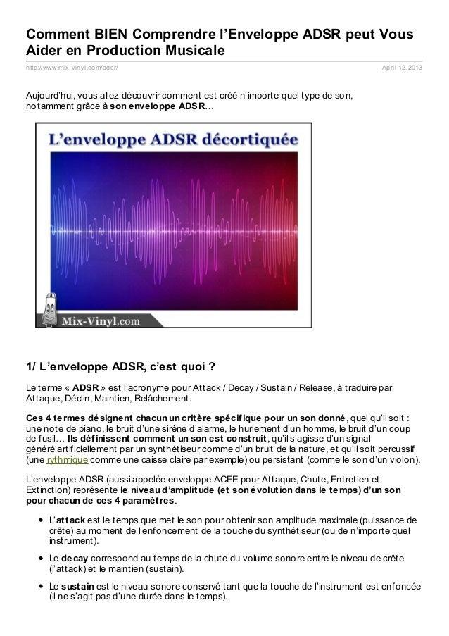 Comment BIEN Comprendre l'Enveloppe ADSR peut VousAider en Production Musicalehttp://www.mix- vinyl.com/adsr/             ...