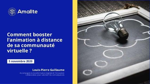 Comment booster l'animation à distance de sa communauté virtuelle ? 5 novembre 2020 Louis-Pierre Guillaume Accompagne la t...