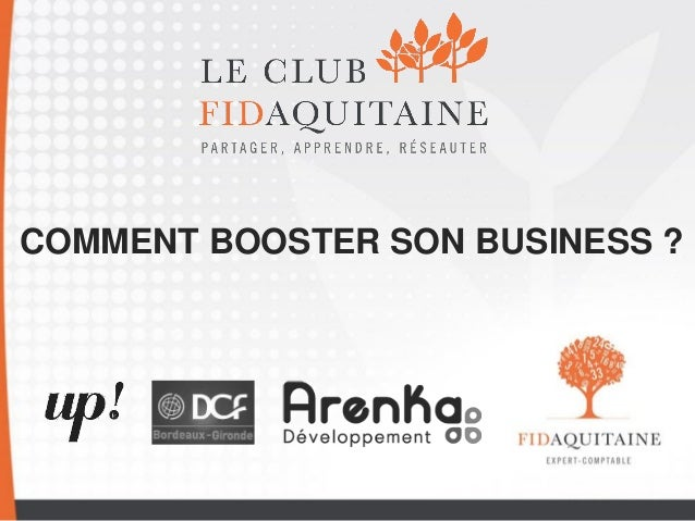COMMENT BOOSTER SON BUSINESS ?