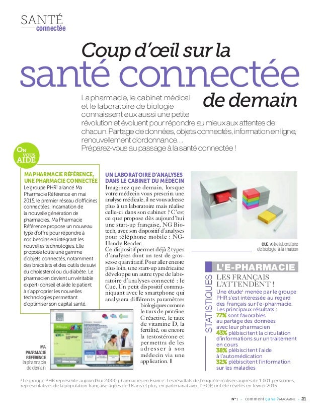 N° 1 - comment ça va ? MAGAZINE - 21 SANTÉconnectée 1 Le groupe PHR représente aujourd'hui 2 000 pharmacies en France. Les...