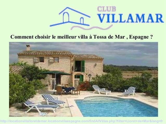 Comment choisir le meilleur villa à Tossa de Mar , Espagne ? http://locationvillalloretdemar.locationvillaespagne.com/find...