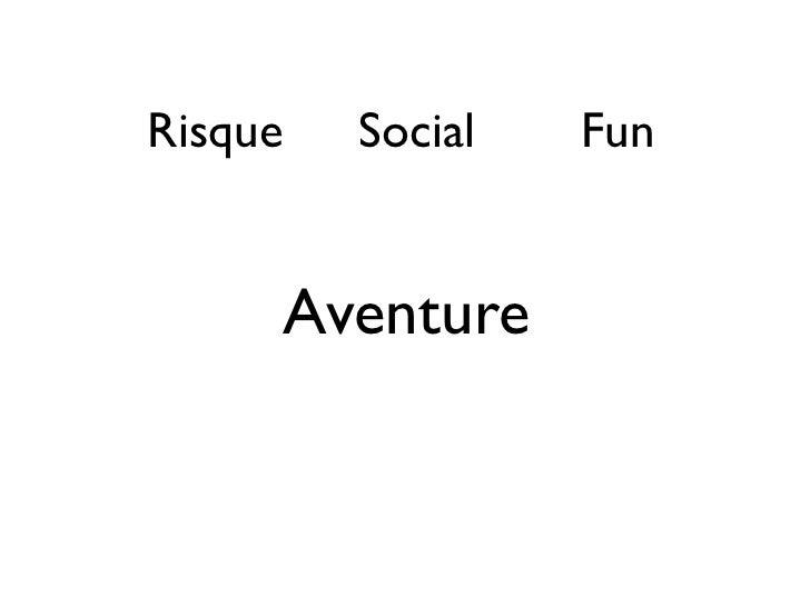 Risque   Social   Fun     Aventure