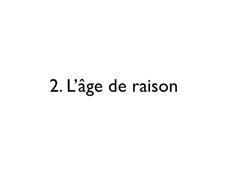 2. L'âge de raison