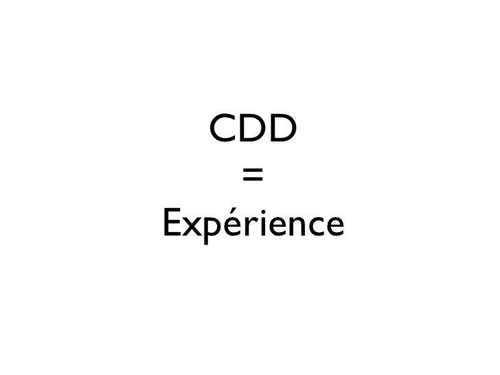 CDD    =Expérience