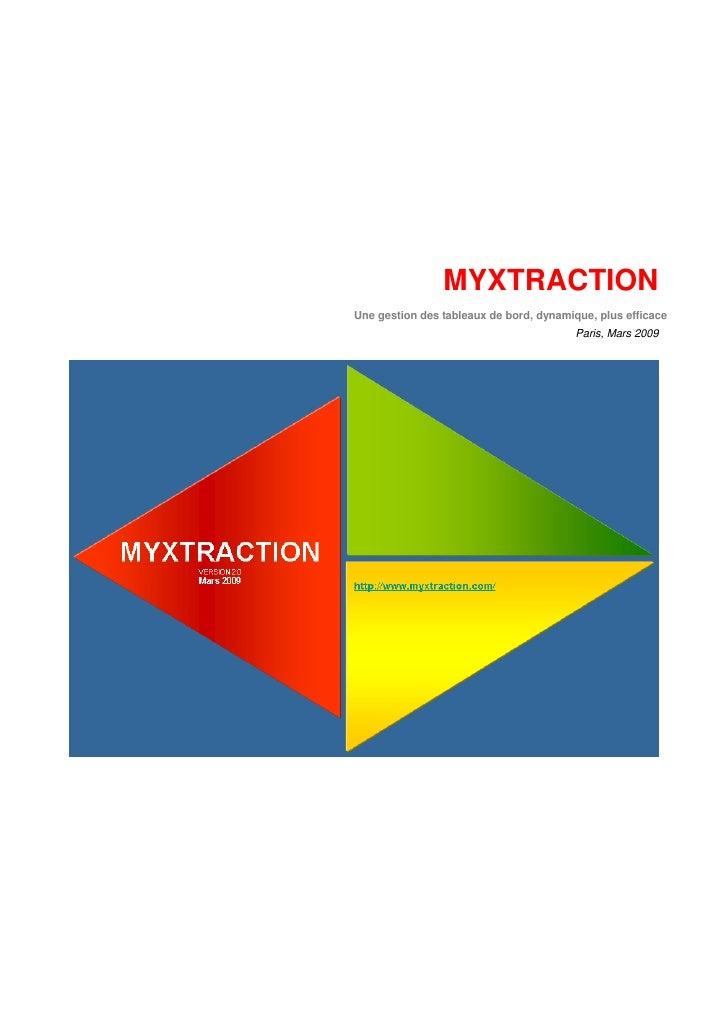 MYXTRACTION Une gestion des tableaux de bord, dynamique, plus efficace                                          Paris, Mar...