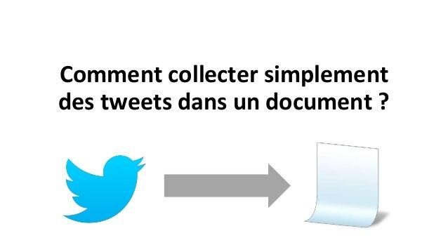 Comment collecter simplement  des tweets dans un document ?