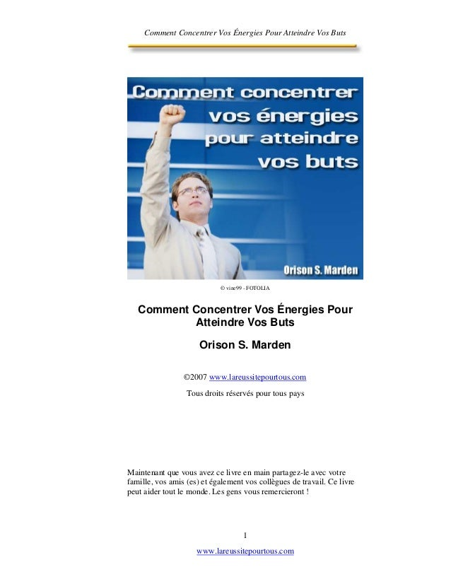 Comment Concentrer Vos Énergies Pour Atteindre Vos Buts                            © vine99 - FOTOLIA   Comment Concentrer...