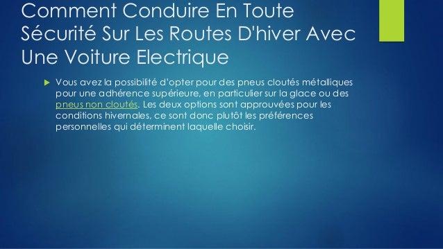 Comment conduire en toute securite sur les routes d'hiver avec une voiture electrique Slide 3