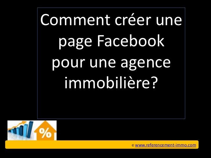Comment créer une  page Facebook pour une agence   immobilière?          © www.referencement-immo.com