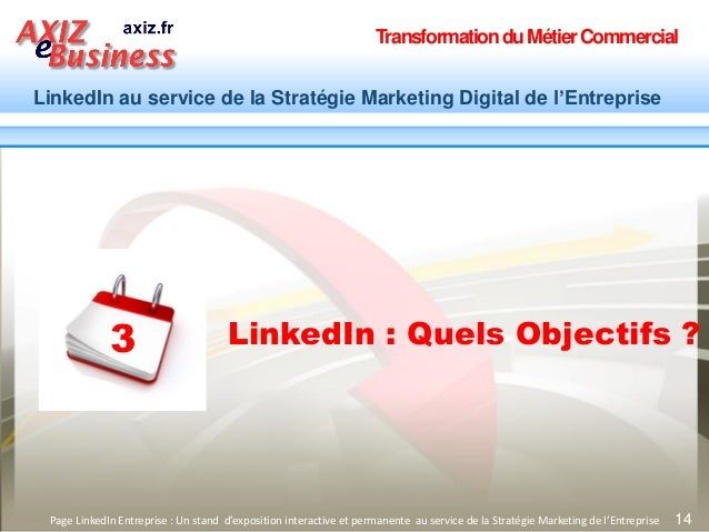 TransformationduMétierCommercial LinkedIn au service de la Stratégie Marketing Digital de l'Entreprise 14Page LinkedIn Ent...