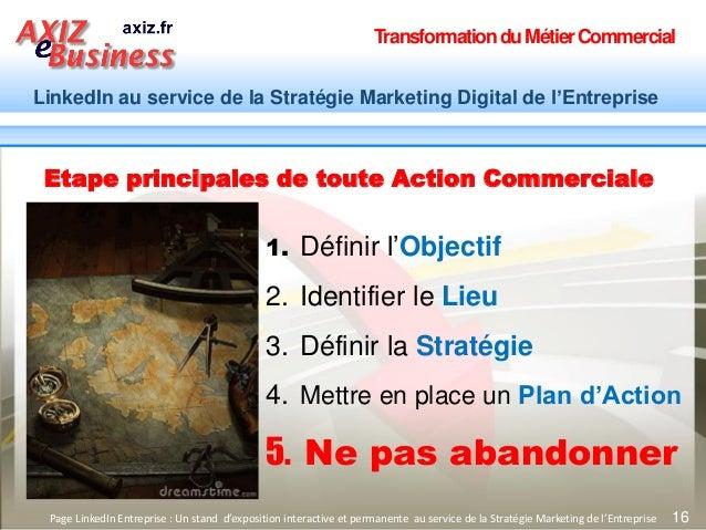 TransformationduMétierCommercial LinkedIn au service de la Stratégie Marketing Digital de l'Entreprise 16 Etape principale...