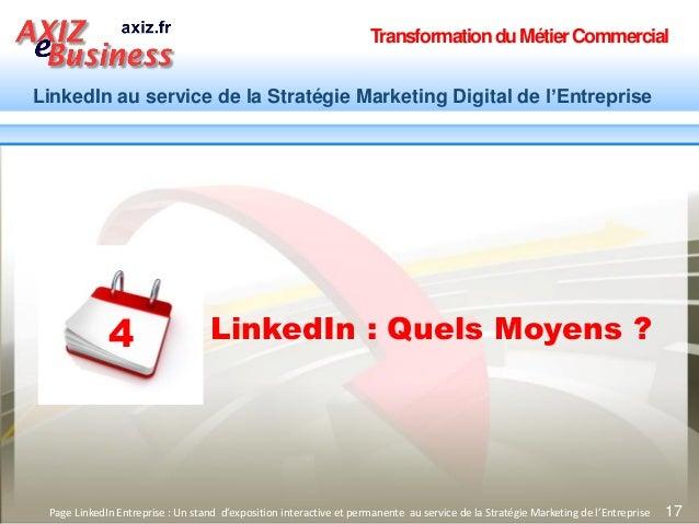TransformationduMétierCommercial LinkedIn au service de la Stratégie Marketing Digital de l'Entreprise 17Page LinkedIn Ent...
