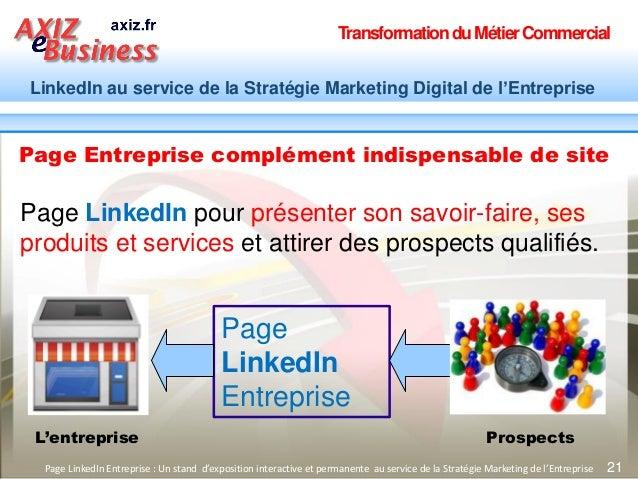 TransformationduMétierCommercial LinkedIn au service de la Stratégie Marketing Digital de l'Entreprise 21 Page Entreprise ...