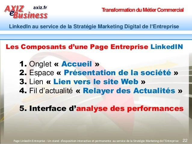 TransformationduMétierCommercial LinkedIn au service de la Stratégie Marketing Digital de l'Entreprise 22Page LinkedIn Ent...